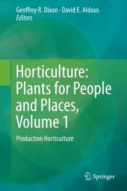 Uusi e-kirja: Horticulture: plants for people and places. Volume 1, Production horticulture / Geoffrey R. Dixon, David E. Aldous, editors.