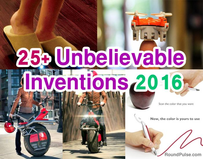 25+ Unbelievable Inventions 2016 you Should Know