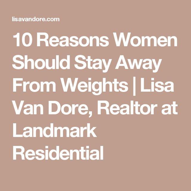 10 Reasons Women Should Stay Away From Weights | Lisa Van Dore, Realtor at Landmark Residential