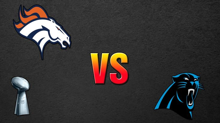 Denver Broncos Vs Carolina Panthers 2016 - Who Will WIN SUPER BOWL 50? (...