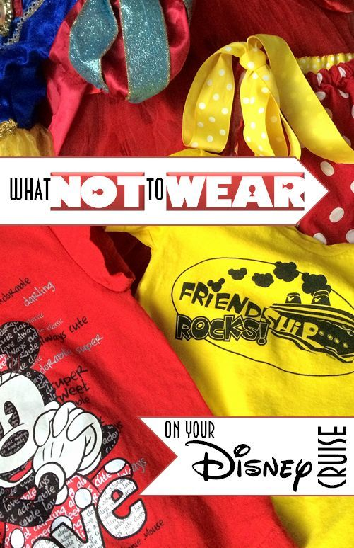What NOT To Wear (and what to pack) for a Disney Cruise! disney cruise, crusing with disney #disney #cruise #cruising