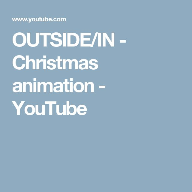 OUTSIDE/IN - Christmas animation - YouTube