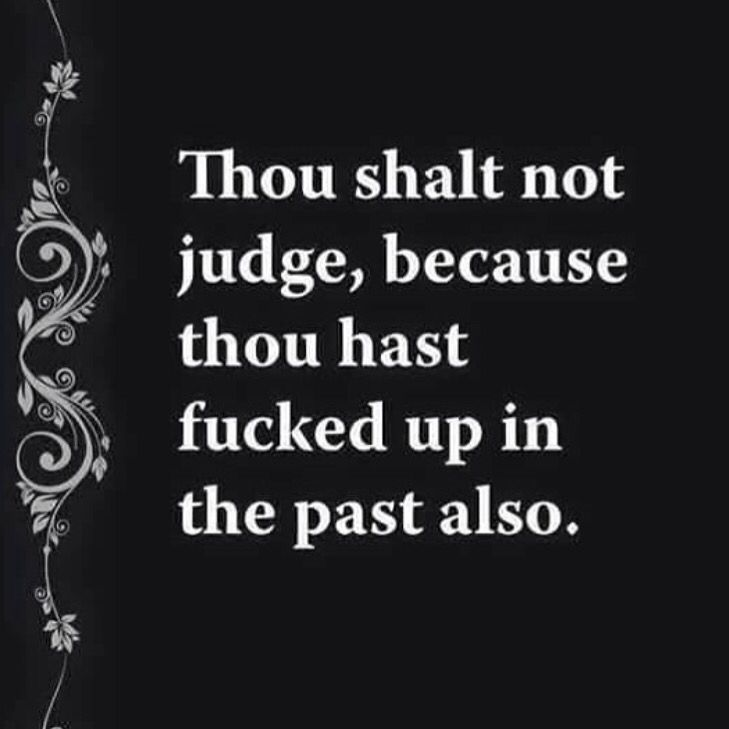 """Thou shalt not judge."""