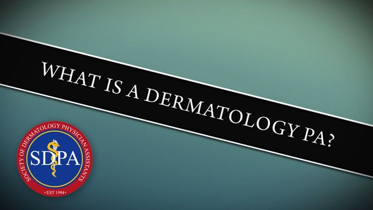 What is a Dermatology Physician Assistant?