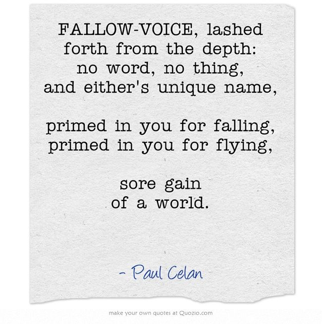 ― Paul Celan