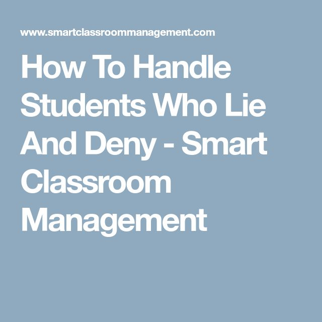How To Handle Students Who Lie And Deny - Smart Classroom Management