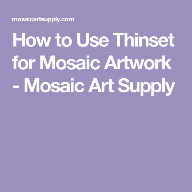 How to Use Thinset for Mosaic Artwork - Mosaic Art Supply