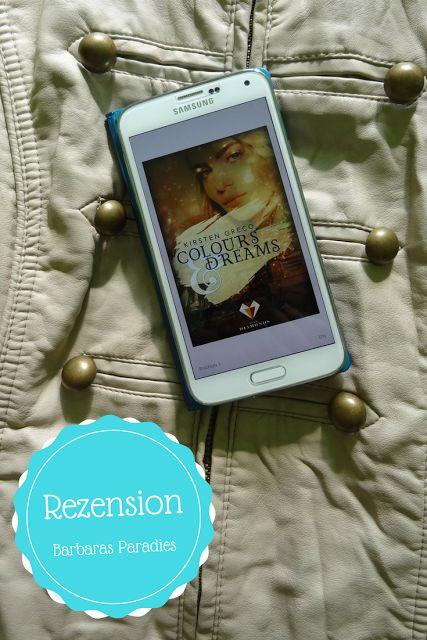 Barbaras Paradies: Buchrezension #119 Colours & Dreams von Kirsten Greco Das Buch hat mir sehr gut gefallen! Die Rezension findet ihr auf meinem Blog! Schaut doch mal vorbei! Ich freue mich auf euren Besuch!