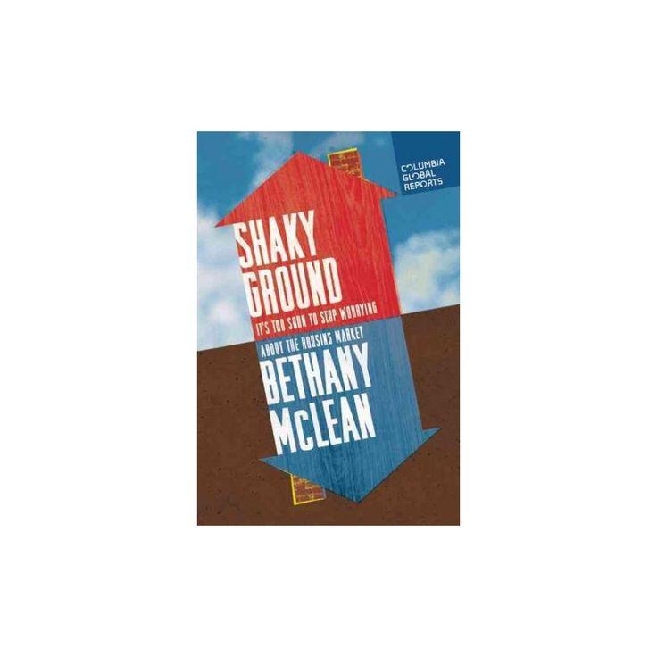 Shaky Ground : The Strange Saga of the U.S. Mortgage Giants (Paperback) (Bethany McLean)