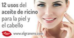 Aceite De Ricino, 12 Usos Para Piel Y Cabello | El Granero Integral