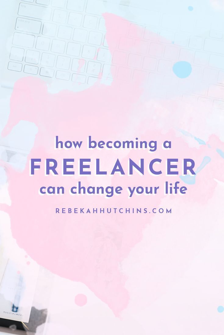 How Becoming A Freelancer Can Change Your Life How To Become