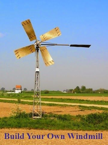 Build Your Own Windmill - How to make a Windmill to generate electricity