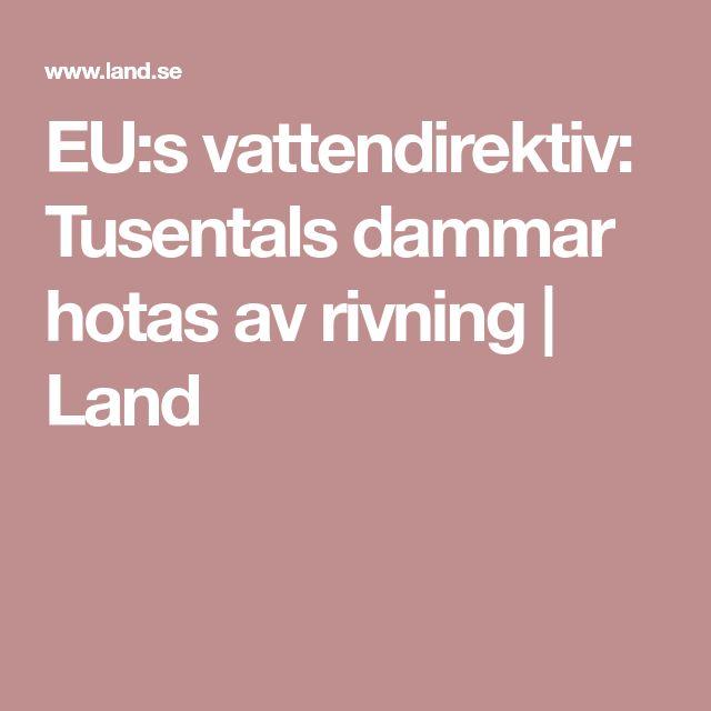 EU:s vattendirektiv: Tusentals dammar hotas av rivning | Land
