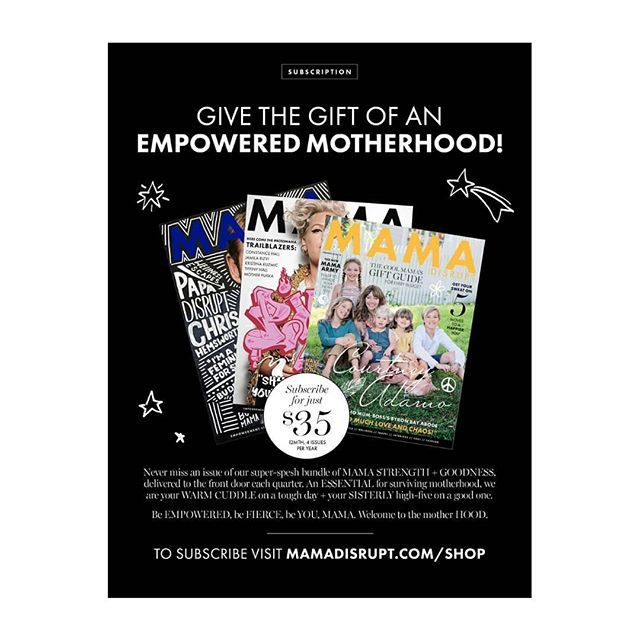 0b595d858d4 ... is... a  mamadisrupt magazine subscription!!! We ve got you covered mama  only  35 for 4 issues. Treat yourself your BFF or your sister  love   motherhood