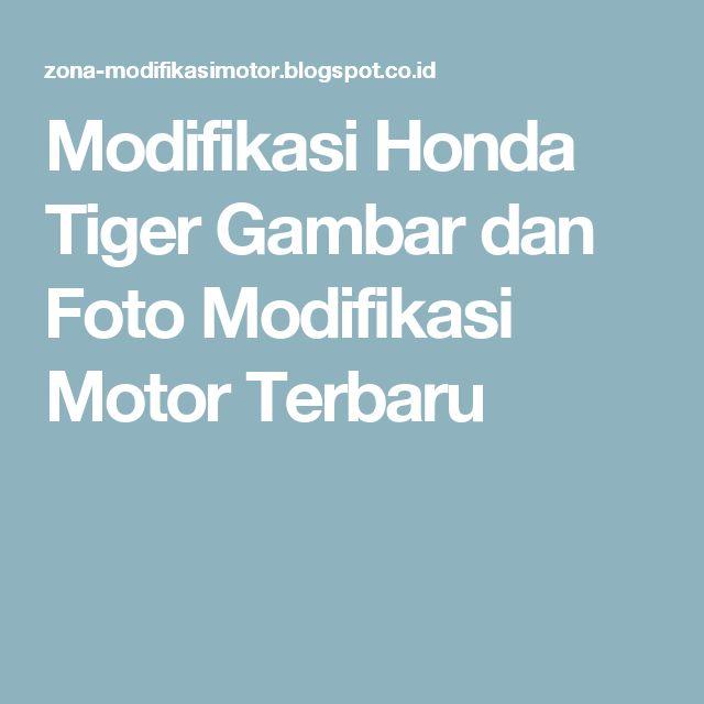 Modifikasi Honda Tiger Gambar dan Foto Modifikasi Motor Terbaru