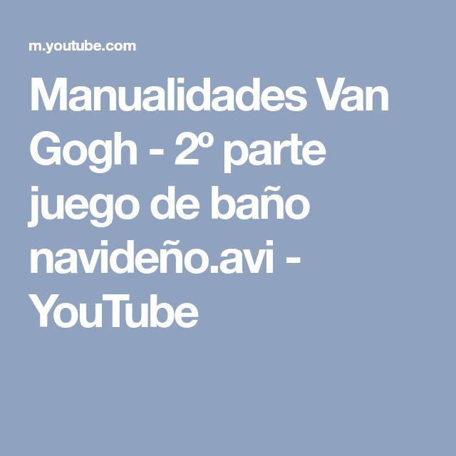 Manualidades Van Gogh - 2º parte juego de baño navideño.avi - YouTube