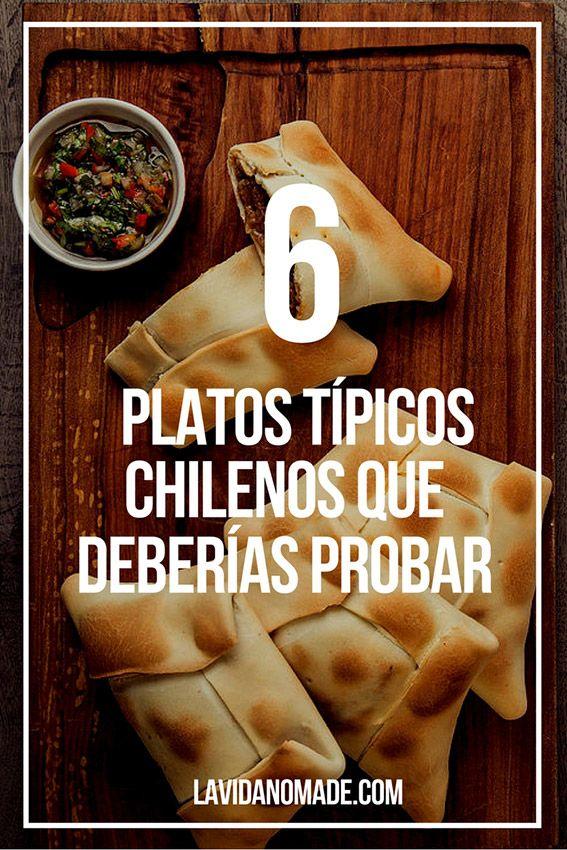 6 platos típicos chilenos que debes probar | La Vida Nómade
