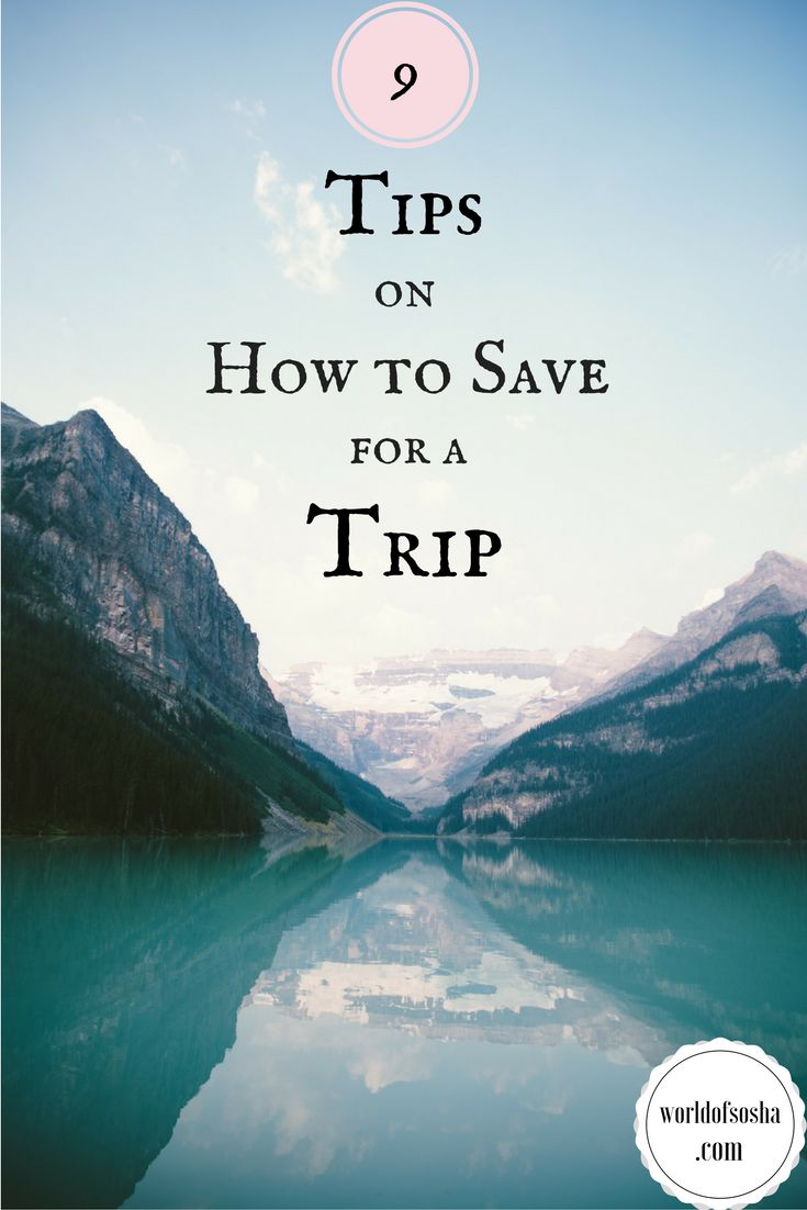 9 Tips on how to save for a trip