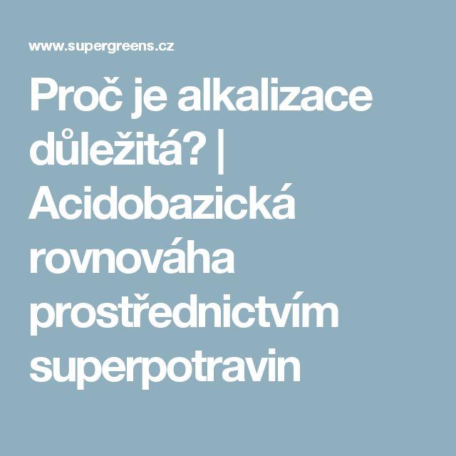 Proč je alkalizace důležitá? | Acidobazická rovnováha prostřednictvím superpotravin