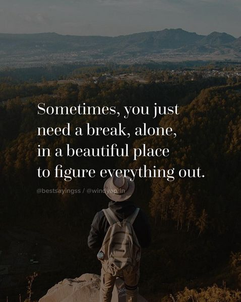 Sometimes you just need a break #travel #quote
