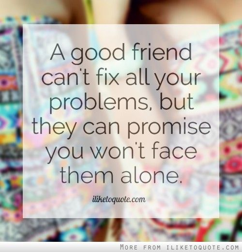 Friend Quotes Alone: 145 Best Images About Friendship Quotes On Pinterest
