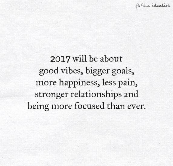 2017 will be my year! I can feel it. Good vibes only!
