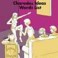 Charades Ideas Words List