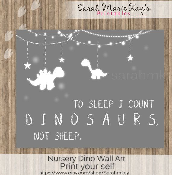 INSTANT DOWNLOAD Baby Dinosaur Wall Art 8x10 & 8x11 to sleep i count dinosaurs not sheep