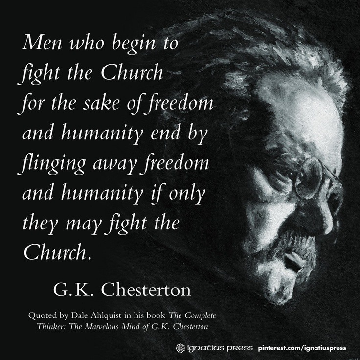 """""""Men who begin to fight the Church for the sake of freedom"""