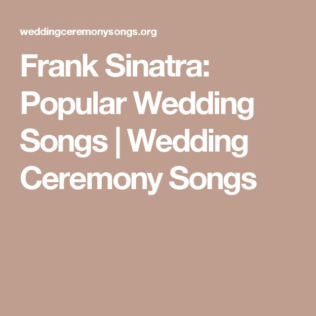 Frank Sinatra: Popular Wedding Songs | Wedding Ceremony Songs