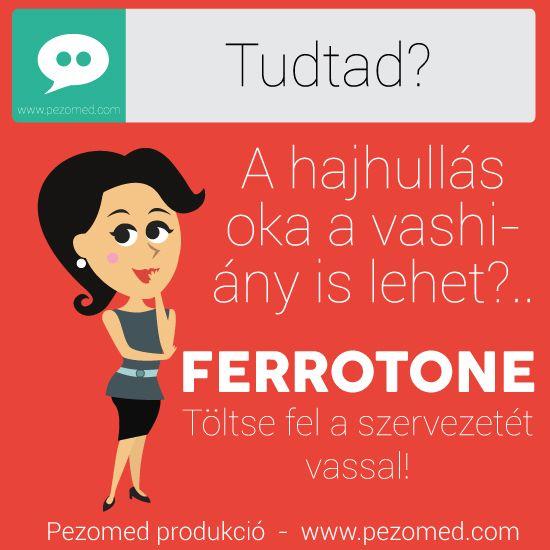 Tudtad? A hajhullás oka vashiány is lehet! Ne várj tovább, töltsd fel a szervezeted vassal. - FERROTONE - a mindennapi vaspótlás, természetesen. www.pezomed.com