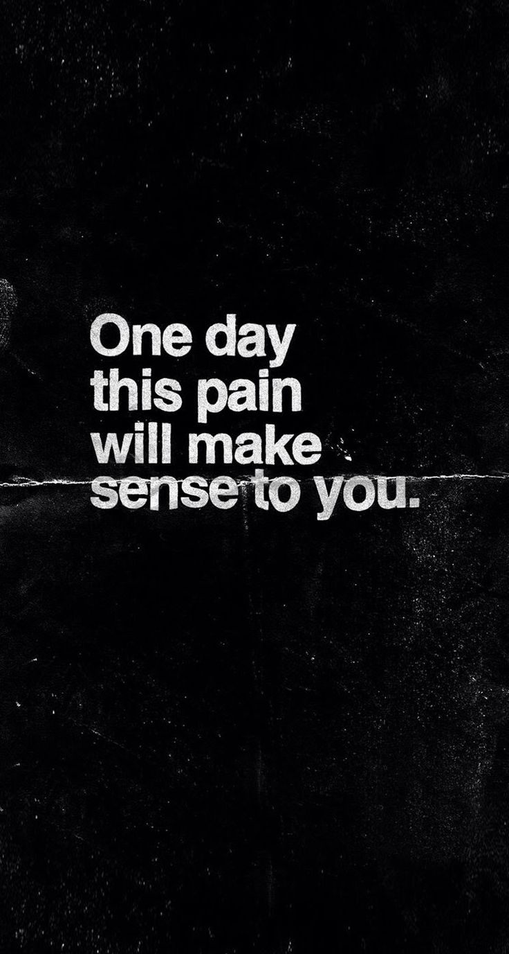 One Day this pain will make sense to you. Tap to see more