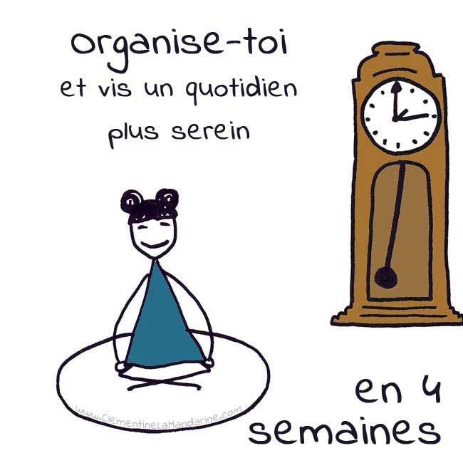 Organisation : 4 semaines pour mieux t'organiser, pas à pas