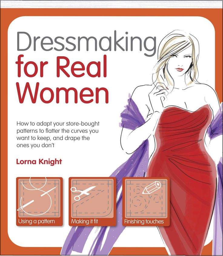 Dressmaking For Real Women - Lorna Knight shows those of us with a plus-size or curvy shape how to take a standard commercial pattern intended for a larger size, make some small adjustments and end up with clothes that fit and flatter.