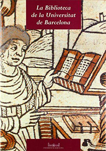La Biblioteca de la Universitat de Barcelona / Santiago Alcolea, Dolors Lamarca, Pilar Llopart, Jordi Torra #novetatsfiq2018