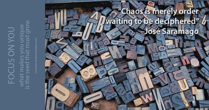 """Chaos is merely order waiting to be deciphered"" -Jose Saramago #ask #seek #faith #hardwork #inspiration #motivation http://www.communicationsteam.com/inspiration-slides/"