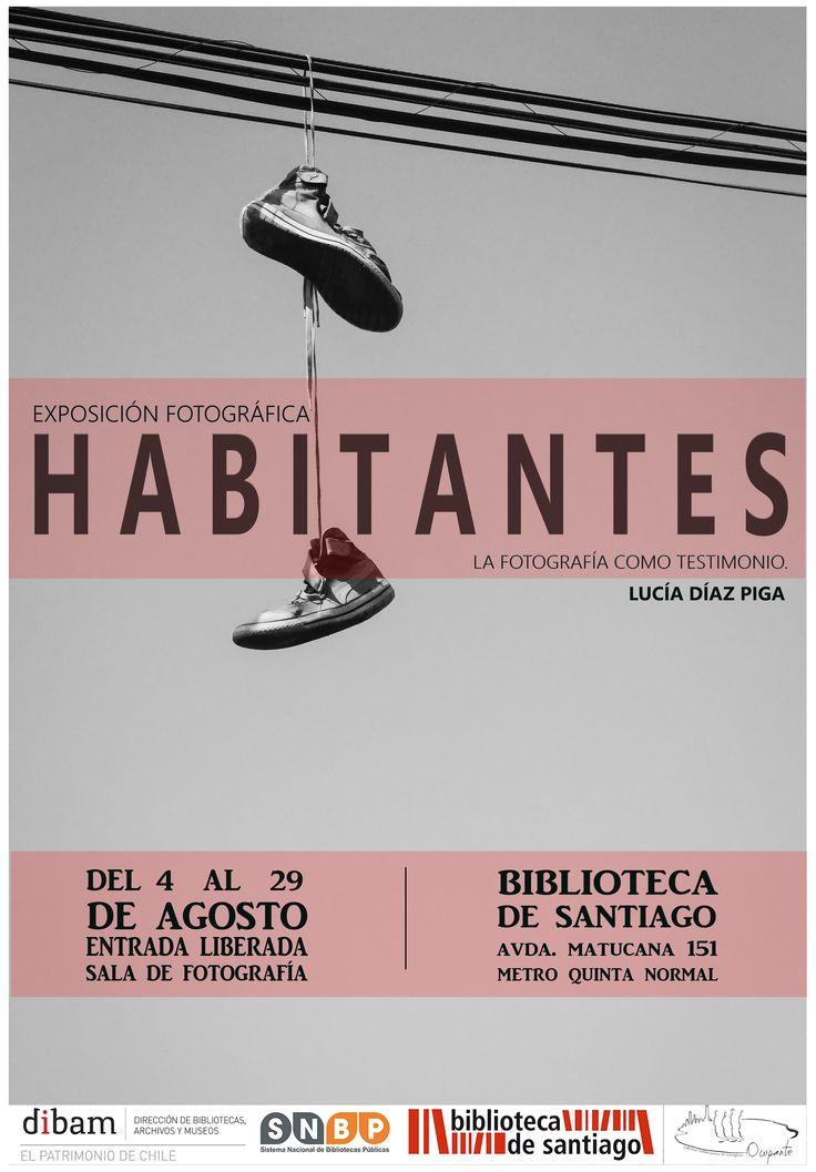 HABITANTES  Exposición fotográfica de Lucía Díaz Piga Biblioteca de Santiago ENTRADA LIBERADA
