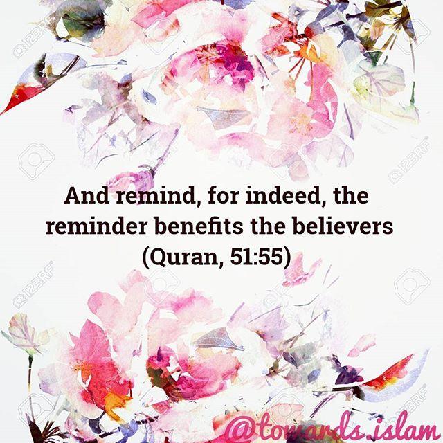 وَذَكِّرْ فَإِنَّ الذِّكْرَى تَنفَعُ الْمُؤْمِنِينَ ﴾ (And remind, for verily, the reminding profits the believers.) meaning, for only the believing hearts benefit from being reminded.  #quran #allah #islam #reminders