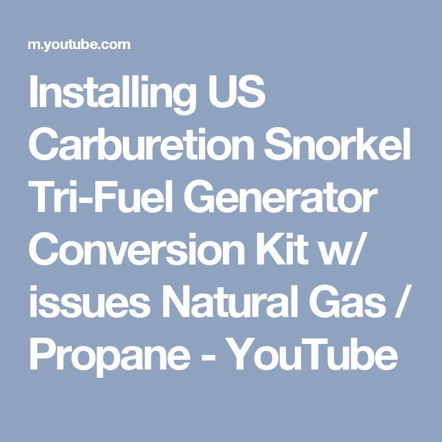 Installing US Carburetion Snorkel Tri-Fuel Generator Conversion Kit w/ issues Natural Gas / Propane - YouTube