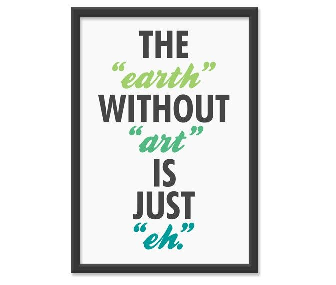 Ha!!Thoughts, Art Quotes, Inspiration, Truths, So True, Street Signs, Things, Art Is, Earth