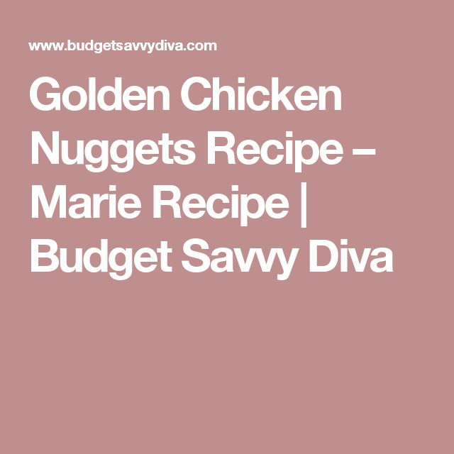 Golden Chicken Nuggets Recipe – Marie Recipe | Budget Savvy Diva