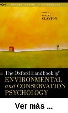 The Oxford handbook of environmental and conservation      psychology / edited by Susan Clayton. -- New York : Oxford      University Press, cop. 2012 http://absysnet.bbtk.ull.es/cgi-bin/abnetopac01?TITN=505364