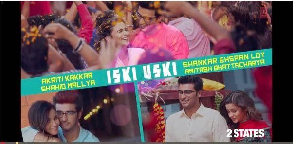 Iski Uski song- http://www.rohitsingh.co.in/2014/03/iski-uski-2-states-song-lyrics-hd-video-mp3-download.html