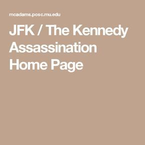JFK / The Kennedy Assassination Home Page
