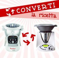 """Cuisine Companion - Bimby: ecco il convertitore di ricette, per poter """"tradurre"""" facilmente le diverse ricette dei due mitici robot da cucina"""