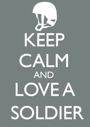 You can't really keep calm of you love a soldier, but you can be damn proud! by jacqueline