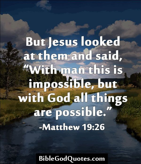 "Bible God Quotes Images: But Jesus Looked At Them And Said, ""With Man This Is"