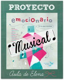 Aula de Elena: ¡Os presento el Proyecto Emocionario Musical!