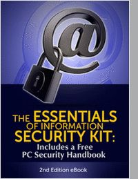 """The Essentials of Information Security Kit: Includes a Free PC Security Handbook - 2nd Edition eBook"" Download this kit to learn everything you need to know about Information Security. The Essentials of Information Security brings together the latest in information, coverage of important developments, and expert commentary to help with your Information Security related decisions."