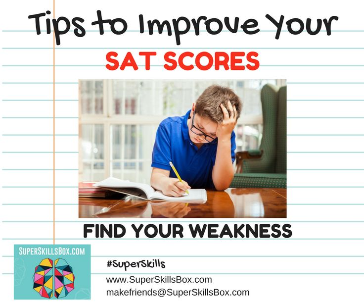 FIND YOUR WEAKNESS Be honest with yourself and determine what your weakness is and then make a plan to improve it. For example you have problems with grammar then try to enhance it. If you have less vocabulary then build it. How about using SuperSkillsBox to enhance your vocabulary with just 1 word a day. It will take you 4 minutes every day to build your vocabulary to where it becomes easy to pass the SAT tests. #SuperSkills  http://www.superskillsbox.com/ makefriends@superskillsbox.com